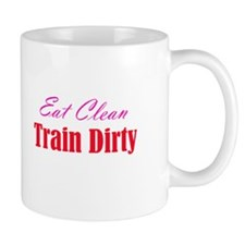 eat clean/train dirty Mug