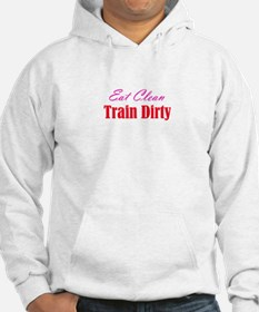 eat clean/train dirty Hoodie