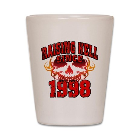 Raising Hell since 1998.png Shot Glass