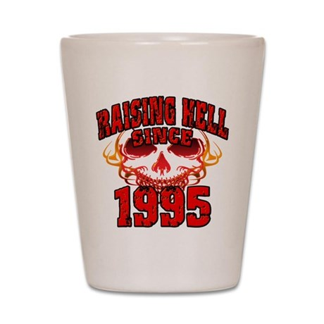 Raising Hell since 1995.png Shot Glass