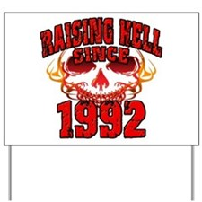 Raising Hell since 1992.png Yard Sign