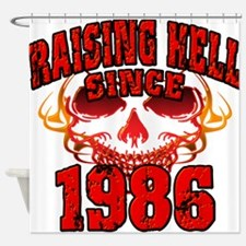 Raising Hell since 1986.png Shower Curtain