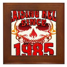 Raising Hell since 1985.png Framed Tile