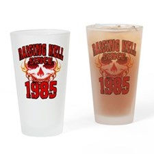 Raising Hell since 1985.png Drinking Glass