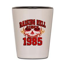 Raising Hell since 1985.png Shot Glass