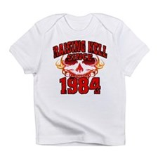 Raising Hell since 1984.png Infant T-Shirt