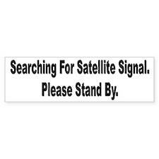 Searching For Satellite Signa Bumper Bumper Sticker