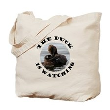 The Duck is Watching Tote Bag