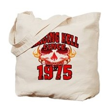 Raising Hell since 1975.png Tote Bag