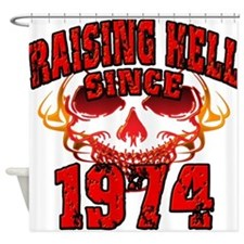 Raising Hell since 1974.png Shower Curtain