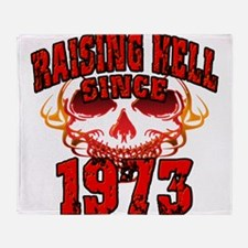 Raising Hell since 1973.png Throw Blanket