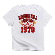 Raising Hell Since 1970 Infant T-Shirt