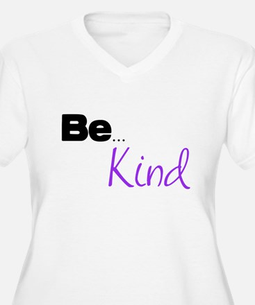 Be ... Kind T-Shirt
