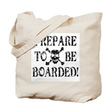 Prepare to be Boarded! Tote Bag