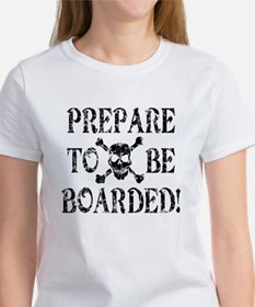 Prepare to be Boarded! Women's T-Shirt