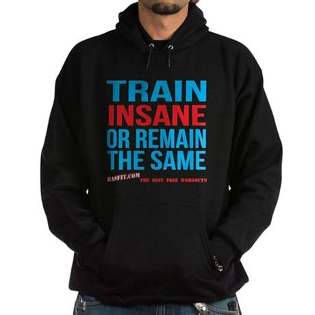 Mens Train Insane Or Remain The Same Hoodie (dark)