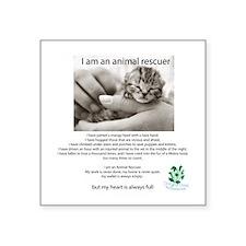 "I am an Animal Rescuer Square Sticker 3"" x 3"""