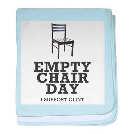Empty Chair Day. I support Clint baby blanket