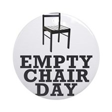 Empty Chair Day. I support Clint Ornament (Round)
