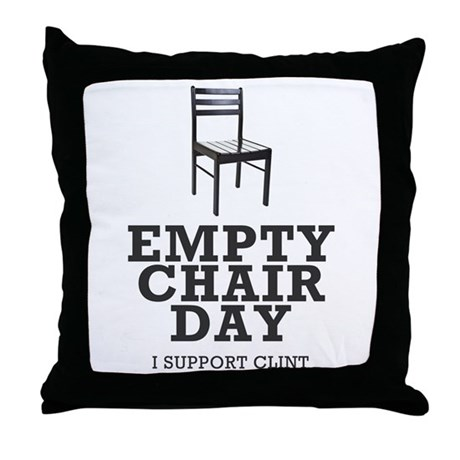 Empty Chair Day. I support Clint Throw Pillow
