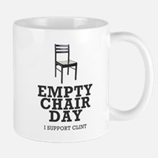 Empty Chair Day. I support Clint Mug