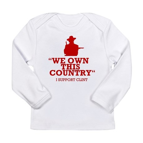 We Own This County - Clint Eastwood Long Sleeve In