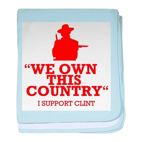 We Own This County - Clint Eastwood baby blanket