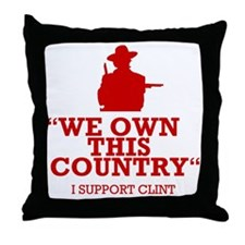 We Own This County - Clint Eastwood Throw Pillow