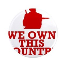 """We Own This County - Clint Eastwood 3.5"""" Button"""