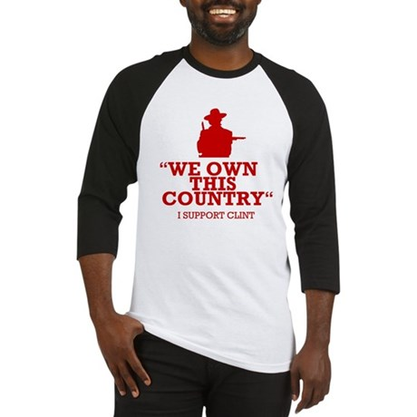We Own This County - Clint Eastwood Baseball Jerse