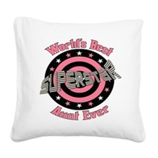 PinkSuperstarAunt copy.png Square Canvas Pillow