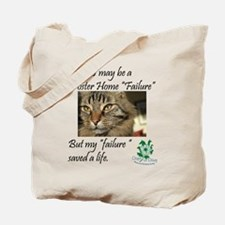Foster Home Failures save lives Tote Bag