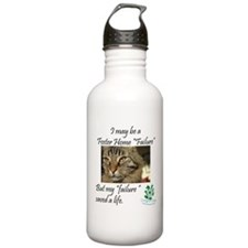 Foster Home Failures save lives Water Bottle