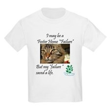 Foster Home Failures save lives T-Shirt