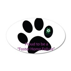 Proud to be a Foster Home Failure Wall Decal