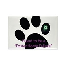 Proud to be a Foster Home Failure Rectangle Magnet
