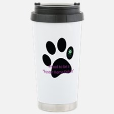 Proud to be a Foster Home Failure Travel Mug