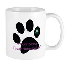 Proud to be a Foster Home Failure Mug