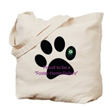 Proud to be a Foster Home Failure Tote Bag