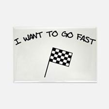 I Want To Go Fast Rectangle Magnet