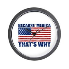 BECAUSE MERICA THATS WHY Wall Clock