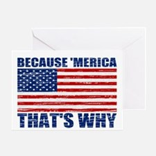 BECAUSE MERICA THATS WHY Greeting Card
