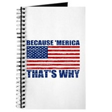 BECAUSE MERICA THATS WHY Journal