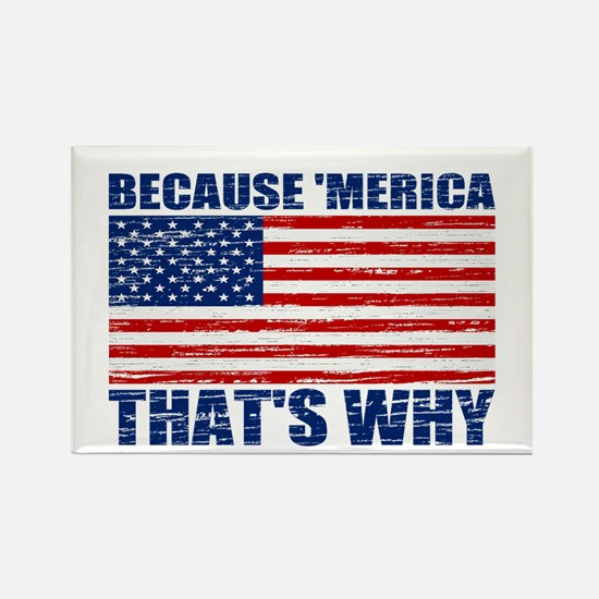 BECAUSE MERICA THATS WHY Rectangle Magnet