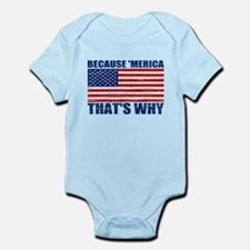 BECAUSE MERICA THATS WHY Infant Bodysuit