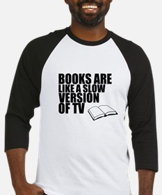 Books are like a slow Version of TV Baseball Jerse