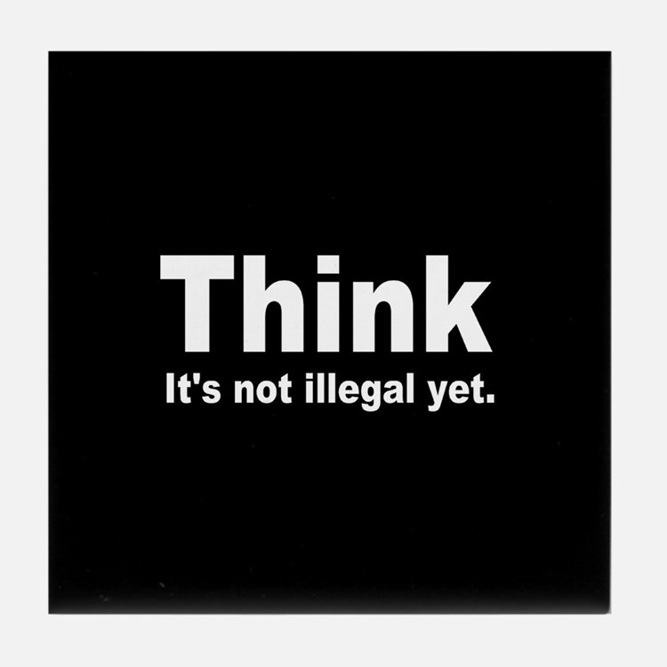 THINK ITS NOT ILLEGAL YET DARK BUTTON.png Tile Coa