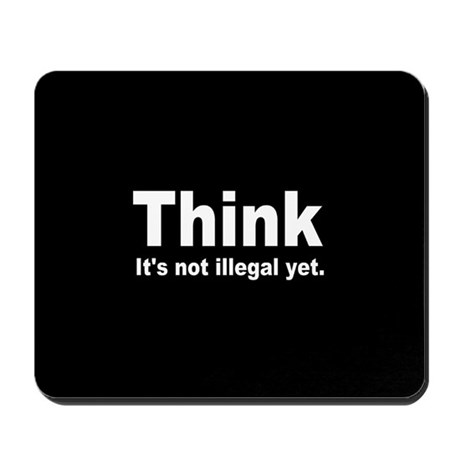 THINK ITS NOT ILLEGAL YET DARK BUTTON.png Mousepad