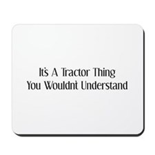 It's A Tractor Thing You Wouldn't Understand Mouse