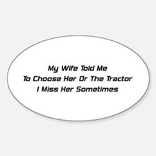 My Wife Told Me To Choose Her Or The Tractor I Mis